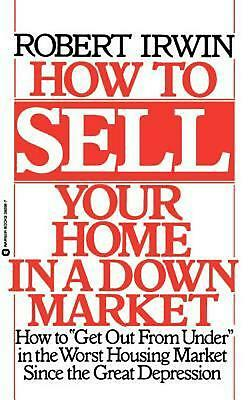 How to Sell Your Home in a Down Market by Robert Irwin (English) Paperback Book