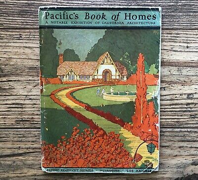 Pacific's Book of Homes Volume 25 1925 A notable Exhibition of Ca. Architecture