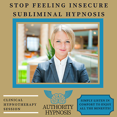 Stop Feeling Insecure Hypnosis, Build Self Esteem, Think Positively Achieve More