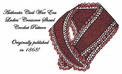 Tricot Crochet Tatting Sontag Crossover Shawl Pattern Antebellum Civil War 1866