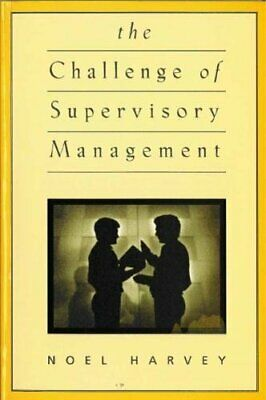 The Challenge of Supervisory Management by Harvey, Noel Paperback Book The Cheap