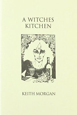 A Witches Kitchen by Morgan, Keith Paperback Book The Cheap Fast Free Post