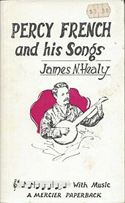 Percy French and His Songs by Healy, James N. Paperback Book The Cheap Fast Free