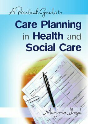 A practical guide to care planning in health and social... by Lloyd, . Paperback