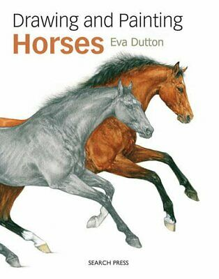 Drawing & Painting Horses by Eva Dutton Book The Cheap Fast Free Post