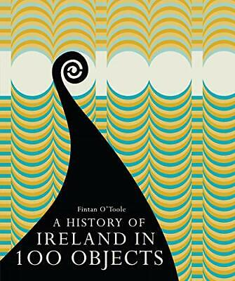A History of Ireland in 100 Objects by O'Toole, Fintan Book The Cheap Fast Free