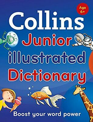 Collins Junior Illustrated Dictionary: Boost your wor... by Collins Dictionaries
