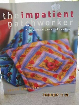 THE IMPATIENT PATCHWORKER 20 GREAT PROJECTS TO MAKE IN A HURRYpatchwork quilting
