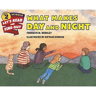 What Makes Day and Night Branley, Franklyn Mansfield/ Dorros, Arthur (Illustrato
