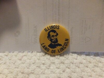 Vintage Pin Back Button Abraham Lincoln Illinois Land Of Lincoln Must See--#f101