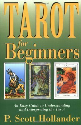 Tarot for Beginners: An Easy Guide to Underst... by Hollander, P.Scott Paperback
