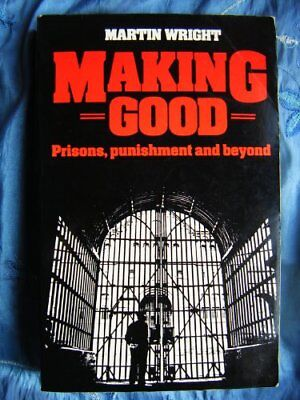 Making Good: Prisons, Punishment and Beyond by Wright, Martin Paperback Book The