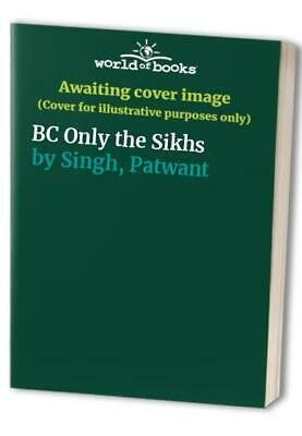 BC Only the Sikhs by Singh, Patwant Hardback Book The Cheap Fast Free Post