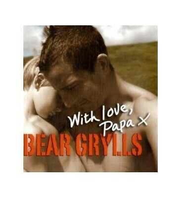 With Love, Papa by Bear Grylls Hardback Book The Cheap Fast Free Post