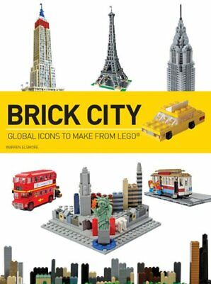 Brick City: Global Icons to Make from Lego (Brick...Lego) by Elsmore, Warren The