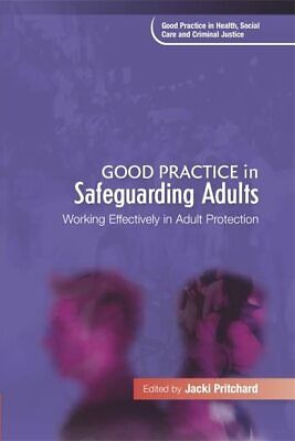 Good Practice in Safeguarding Adults: Working Effectively in Adult ... Paperback