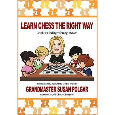 Learn Chess the Right Way: Finding Winning Moves! Polgar, Susan/ Truong, Paul