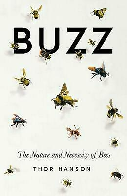 Buzz- EXPORT EDITION: The Nature and Necessity of Bees by Thor Hanson Paperback