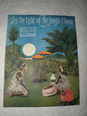 Rare 1911 Sheet Music 'By the Light of The Jungle Moon' Powell Ford & J Atkinson