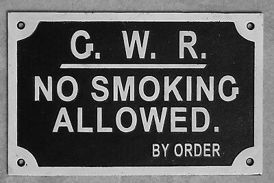 Railway Sign No Smoking Allowed GWR  Repro Plaque 29cm Cast Iron Victorian