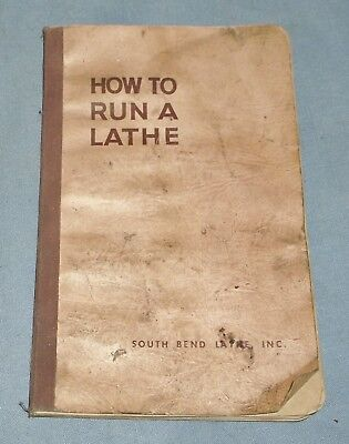 Vintage Book How To Run A Lathe Revised Edition 55 South Bend Inc.