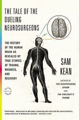 The Tale of the Dueling Neurosurgeons: The History of the Human Brain as Reveale