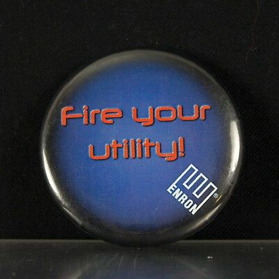 """Enron Corporation Promotional Item – """"Fire Your Utility"""" Pin-Back Button"""