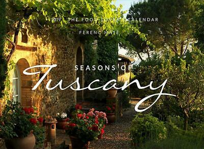 Seasons of Tuscany Calendar 2019: The Food-Lover's Calendar by Ferenc Mate (Engl