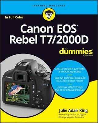Canon Eos Rebel T7/2000d for Dummies by Julie Adair King Paperback Book Free Shi