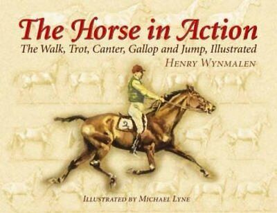 The Horse in Action: The Walk, Trot, Canter, Gal... by Wynmalen, Henry Paperback