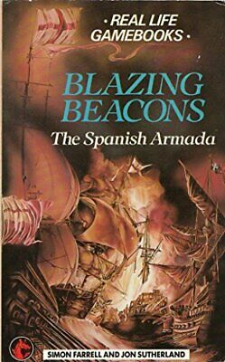 Blazing Beacons: The Spanish Armada (Dragon Real... by Sutherland, Jon Paperback
