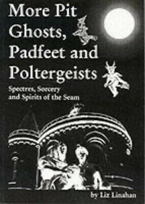 More Pit Ghosts, Padfeet and Poltergeists: Spectres... by Linahan, Liz Paperback