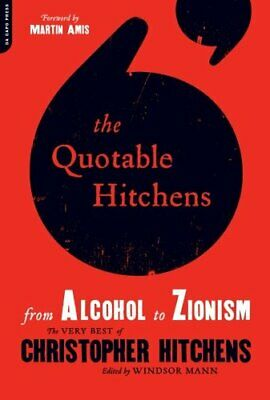 Quotable Hitchens From Alcohol to Zionism by Christopher Hitchens Paperback The