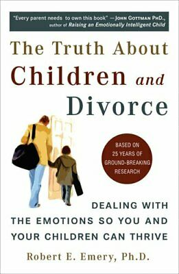 Truth About Children and Divorce: Dealing with t... by Robert E. Emery Paperback