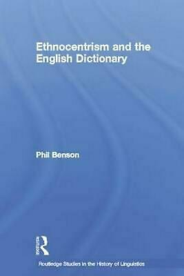 Ethnocentrism and the English Dictionary by Phil Benson (English) Paperback Book