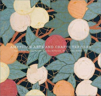 American Arts and Crafts Textiles by Dianne Ayres; Timothy Hansen