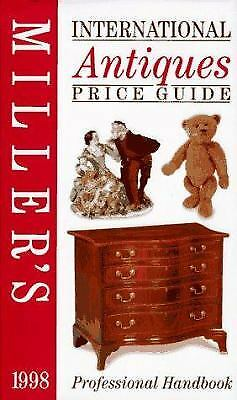 Miller's International Antiques Price Guide, 1998 by Judith Miller