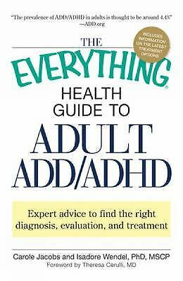 The Everything Health Guide to Adult ADD/ADHD : Expert Advice to Find the...