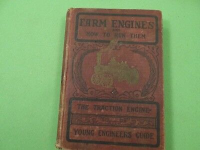 Original 1910 Book Farm Engines And How To Run Them by Stephenson