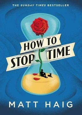 How to Stop Time by Matt Haig New Hardback Book