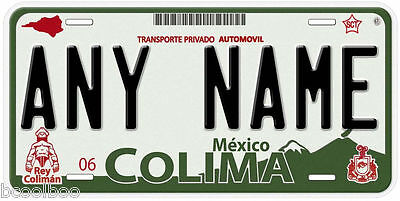 Colima Mexico Any Text Personalized Novelty Auto Car License Plate C03