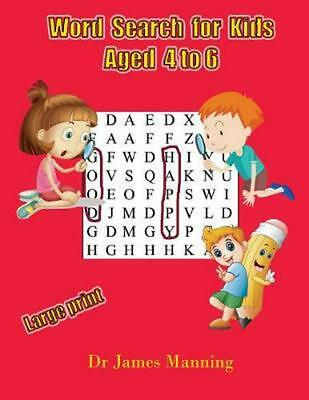 Word Search for Kids Aged 4 to 6: A Large Print Children's Word Search Book with
