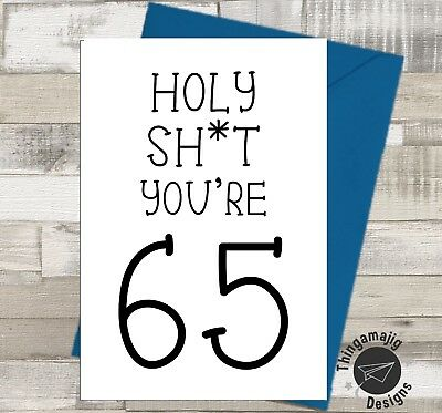 HAPPY 65th BIRTHDAY CARD Brother Grandad Dad Rude Banter Funny Humour A10 B