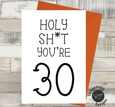 HAPPY 30th BIRTHDAY CARD Brother Son Dad Rude Banter Comedy Funny Humour A10 O