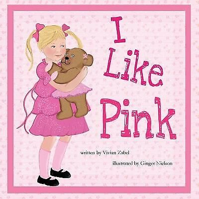 I Like Pink by Zabel, Vivian -Paperback