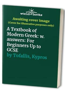 A Textbook of Modern Greek: w. answers: For Beg... by Tofallis, Kypros Paperback