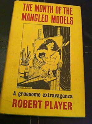 Month of the Mangled Models ([Gollancz thriller]) by Player, Robert Hardback The