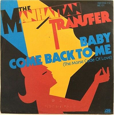 "THE MANHATTAN TRANSFER : BABY COME BACK TO ME - [ 45 Tours / 7"" Single ]"