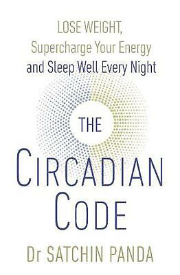 Circadian Code: Lose weight, supercharge your energy and sleep well every night