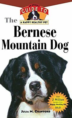 The Bernese Mountain Dog: An Owner's Guide to ... by Crawford, Julia M. Hardback